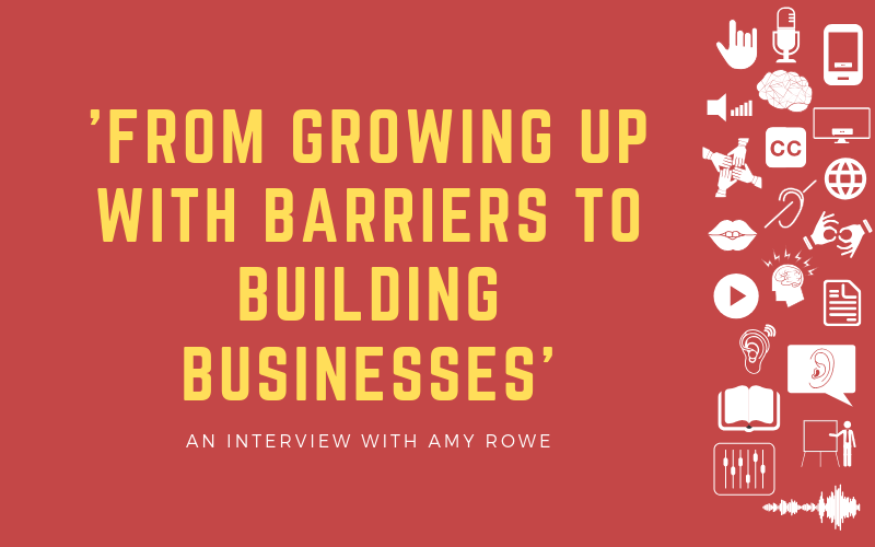 Image for podcast interview with Amy Rowe about growing up with barriers to building businesses