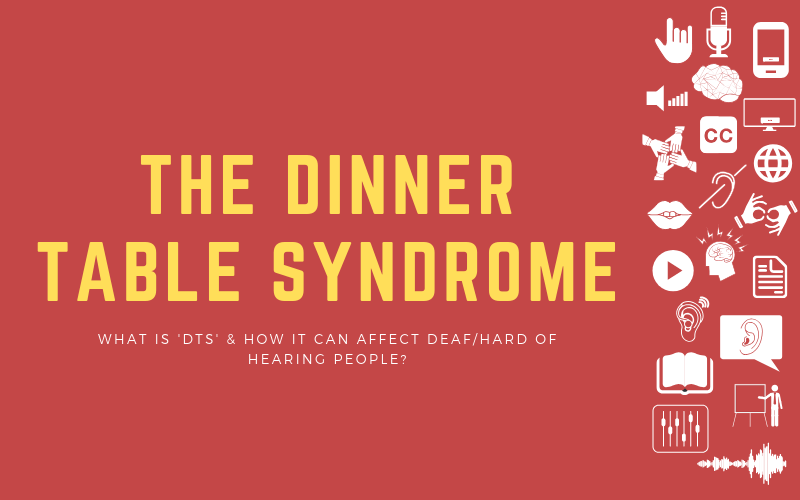 Header image for podcast about the Dinner Table Syndrome and how it can affect Deaf and Hard of Hearing People?