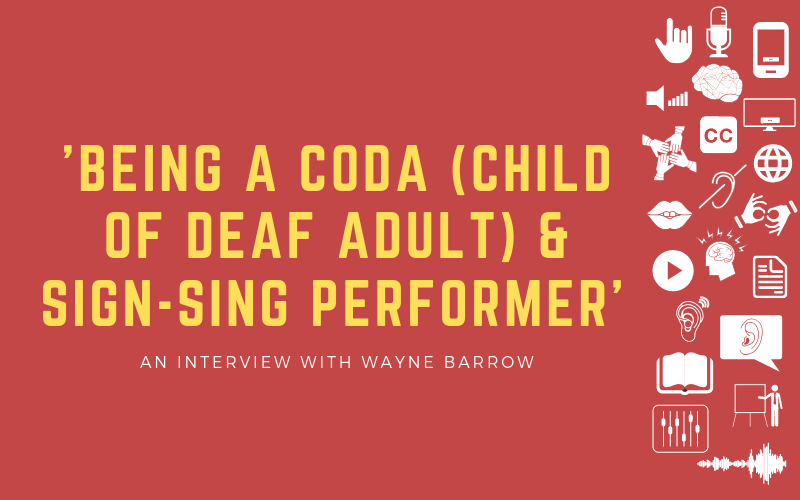 Image for post about an interview Wayne Barrow who is a CODA and sign-sing performer