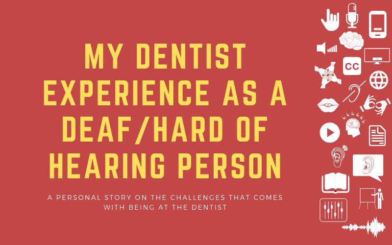Image for post about my personal experience of being at the dentist as a deaf/hard of hearing person