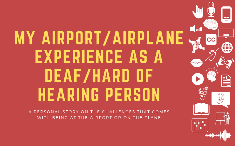 Image for post about a personal experience of being at the airport or on an airplane as a deaf traveller