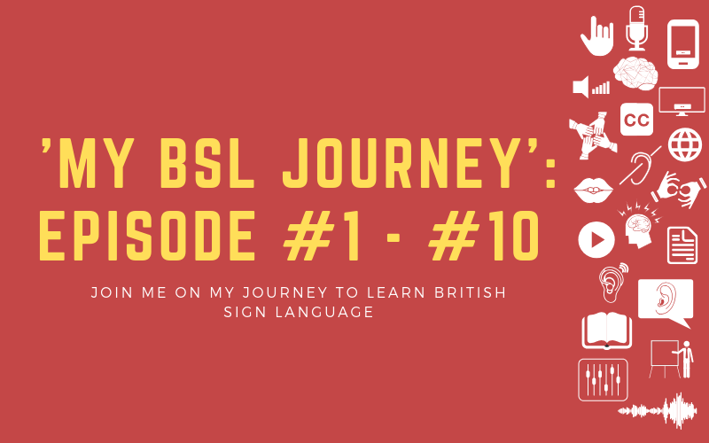 Image for post about 'My BSL Journey' episode 1 to 10