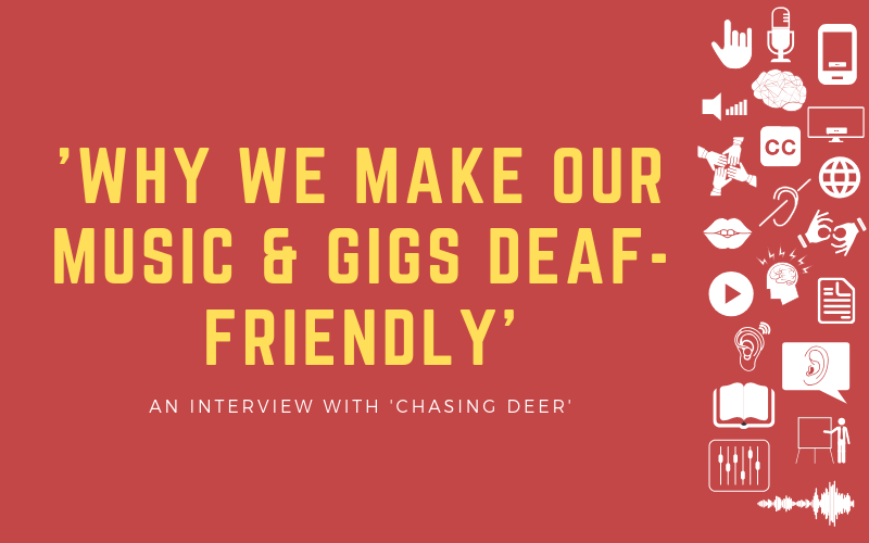 Image for interview with Chasing Door about why make their gig deaf-friendly