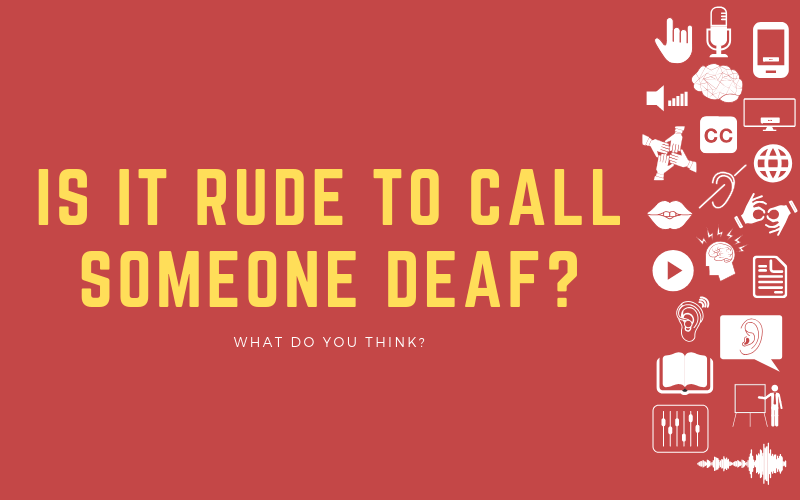 Image for post about whether it's rude to call someone deaf