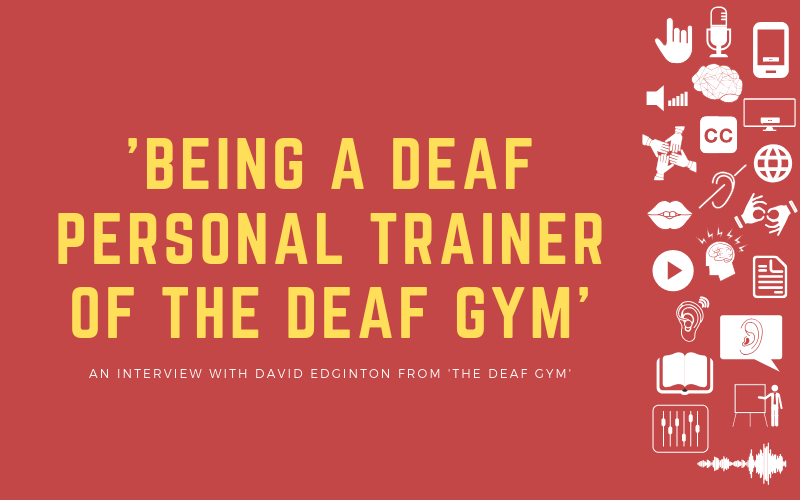 Post image for an interview with David Edington from 'The Deaf Gym'