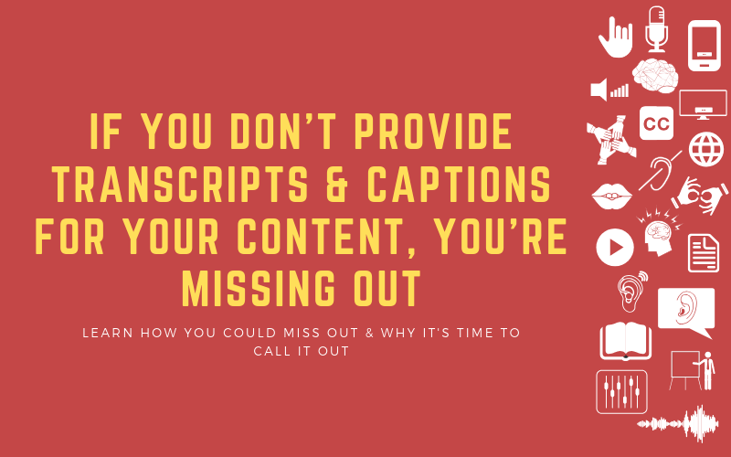 "Post image for about "" If You Don't Provide Transcripts & Captions for Your Content, You're Missing Out"""