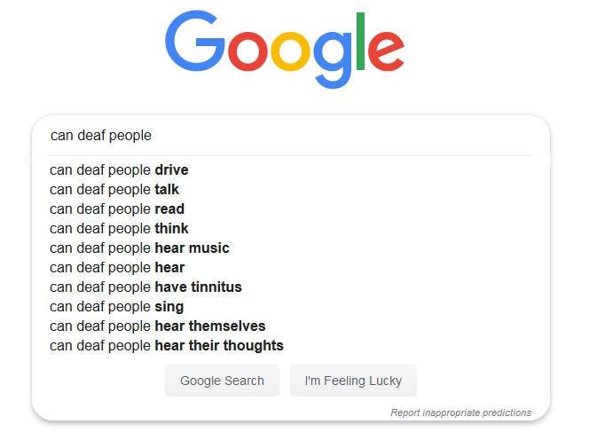 Google's search suggestion when you start typing in 'can deaf people'