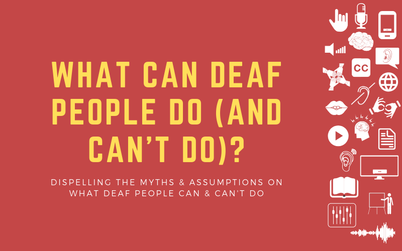 "Image with ""What Can Deaf People Do (and Can't Do)?"" typed on it"