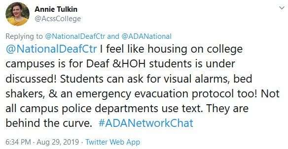 "Tweet from Annie Tulkin: ""I feel like housing on college campuses is for Deaf &HOH students is under discussed! Students can ask for visual alarms, bed shakers, & an emergency evacuation protocol too! Not all campus police departments use text. They are behind the curve."""