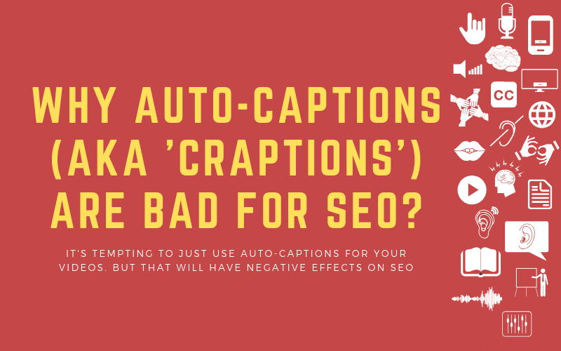 Post image with the title: Why AUto-Captions (aka 'craptions') are bad for SEO? - It's tempting to just use auto-captions for your videos. but that will have negative effects on seo