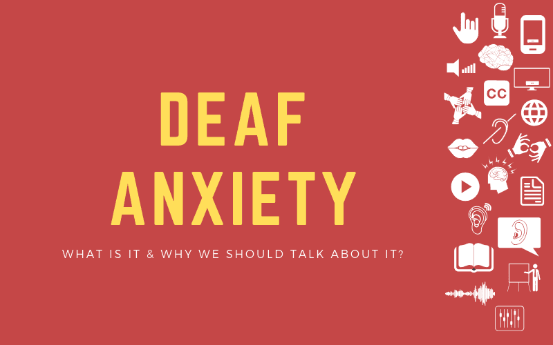 Post image with title: Deaf Anxiety - What is it and why we should talk about it?