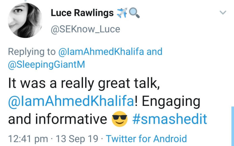 "Screenshot of tweet: ""It was a really great talk @IamAhmedKhalifa! Engaging and informative [cool face emoji] #SmashedIt"""