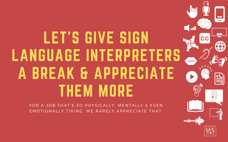 Post image with the title : Let's Give Sign Language Interpreters a Break & Appreciate Them More - For a job that's so physically, mentally & even emotionally tiring, we rarely appreciate that.