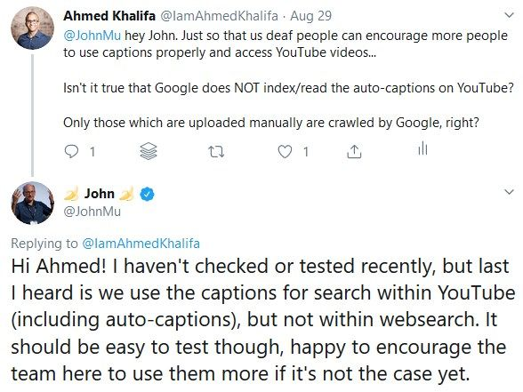 "Ahmed's tweet to John Mueller about auto-captions on YouTube: ""last I heard is we use the captions for search within YouTube (including auto-captions), but not within web search"""