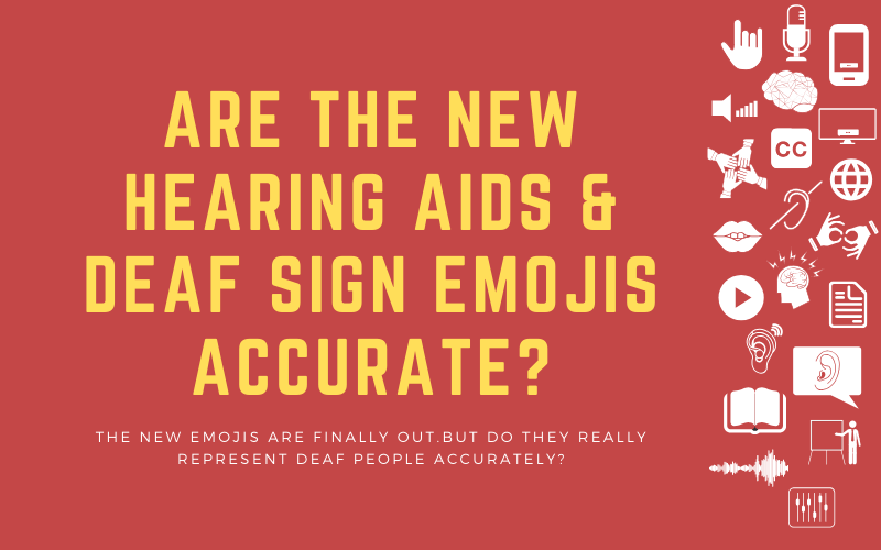 Post image with the title: Are the New Hearing Aids & Deaf Sign Emojis Accurate? - The new emojis are finally out.But do they really represent deaf people accurately?