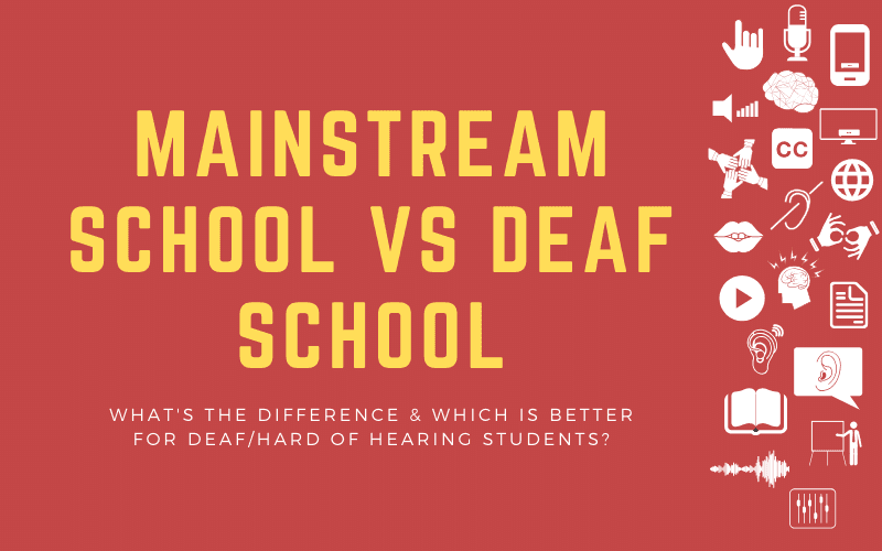 Post image with title: Mainstream School vs Deaf School - What's the Difference & Which is Better for Deaf/hard of hearing Students?