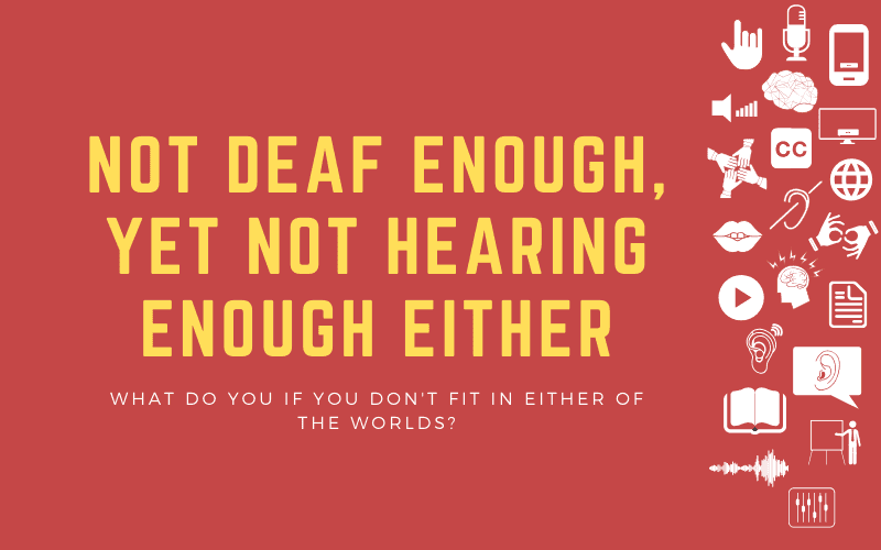 Post image with title: Not Deaf Enough, yet Not Hearing Enough either - What do you if you don't fit in either of the worlds?