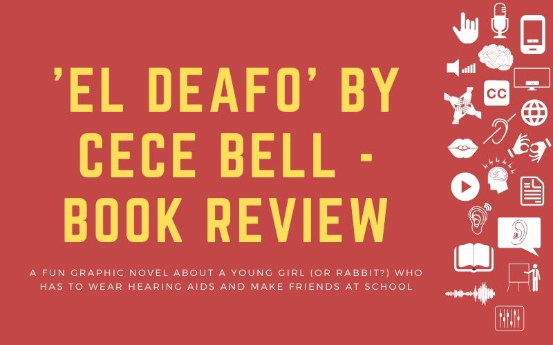Post image with title: ''El Deafo' by Cece Bell - Book review: a fun graphic novel about a young girl (or rabbit?) who has to wear hearing aids and make friends at school'