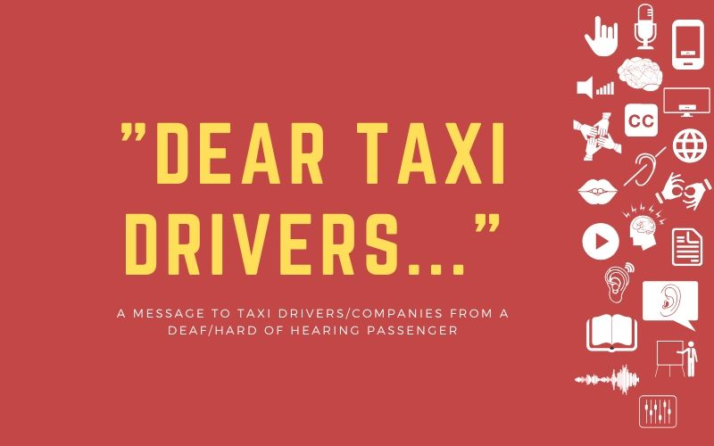 """Post image for blog with title written: """"""""Dear Taxi Drivers..."""" - From a Deaf/Hard of Hearing Passenger"""""""