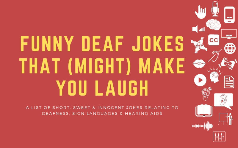 "Image for blog post with title: ""Funny Deaf Jokes That (Might) Make You Laugh - A List of Short, Sweet & Innocent Jokes relating to deafness, sign languages & hearing aids"""