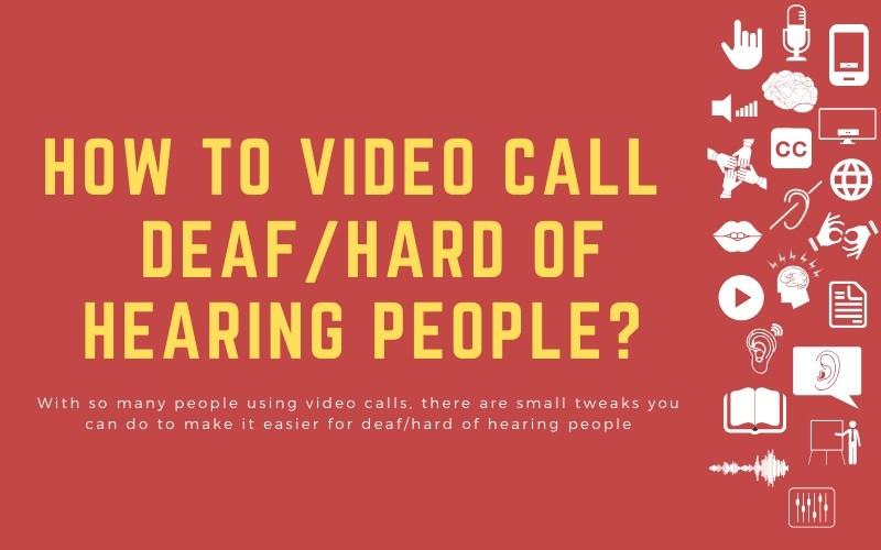 Post image with title: 'How to video call  deaf/hard of hearing People? - With so many people using video calls, there are small tweaks you can do to make it easier for deaf/hard of hearing people'