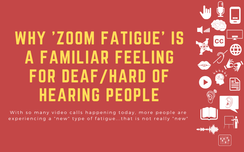 "Post image with title: 'Why 'Zoom Fatigue' is a Familiar Feeling for Deaf/Hard of Hearing People - With so many video calls happening today, more people are experiencing a ""new"" type of fatigue...that is not really ""new""'"