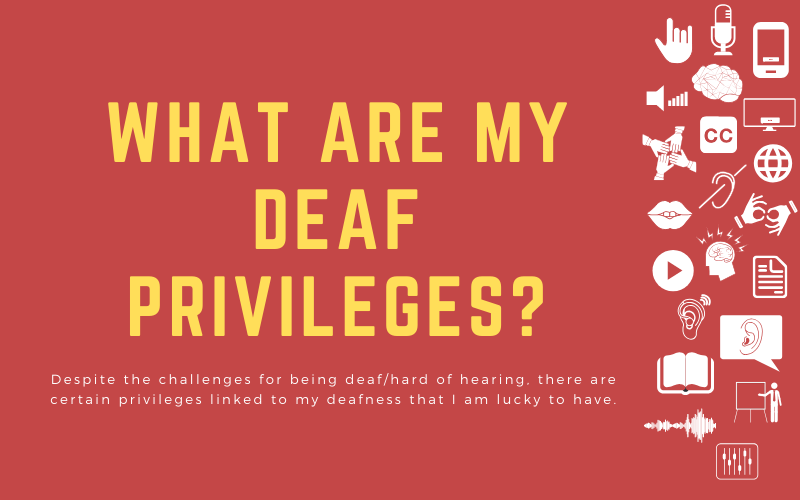 Post image with title: 'What are my deaf privileges? - Despite the challenges for being deaf/hard of hearing, there are certain privileges linked to my deafness that I am lucky to have'