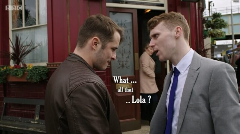 """Eastenders clip where Ben listening only a few words from another person, which is captioned """"What...all that...Lola?"""""""