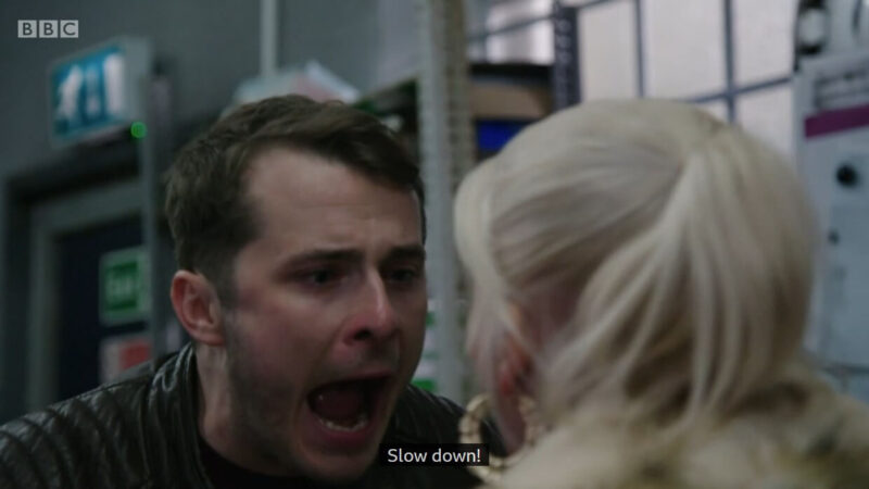 """A clip in Eastenders where Ben is shouting """"Slow down"""" because the other person is speaking frantically and emotionally"""