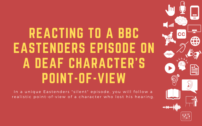 """Post image with the title: 'Reacting to a BBC Eastenders Episode on a Deaf Character's Point-of-View - In a unique Eastenders """"silent"""" episode, you will follow a realistic point-of-view of a character who lost his hearing.'"""