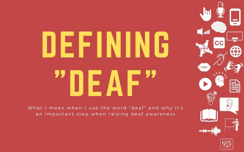 "Post image with title: 'Defining ""deaf"" - What I mean when I use the word ""deaf"" and why it's an important step when raising deaf awareness"
