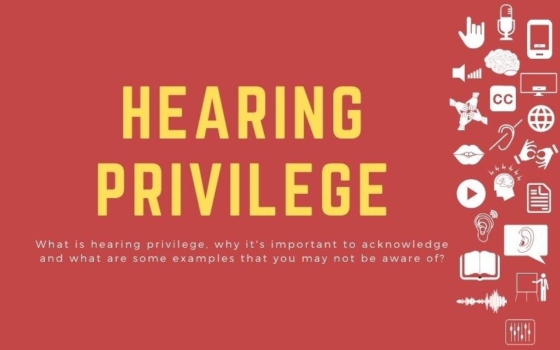 Post image with the title: 'Hearing Privilege: What is hearing privilege, why it's important to acknowledge and what are some examples that you may not be aware of?'