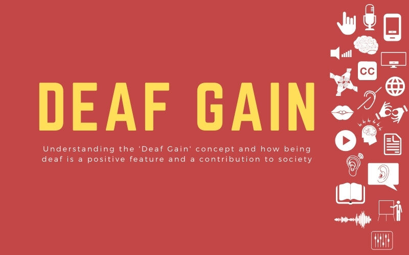 Post image with title: 'Deaf Gain - Understanding the 'Deaf Gain' concept and how being deaf is a positive feature and a contribution to society'
