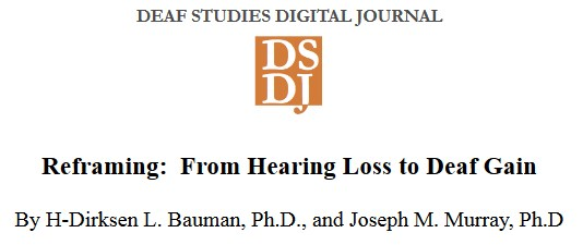 "Screenshot of a journal on 'Deaf Studies Digital Journal' with the logo DSDJ and the title below it is ""Reframing: From Hearing Loss to Deaf Gain"" by H-Dirksen L.Bauman, Ph.D, and Joseph M. Murray Ph.D"
