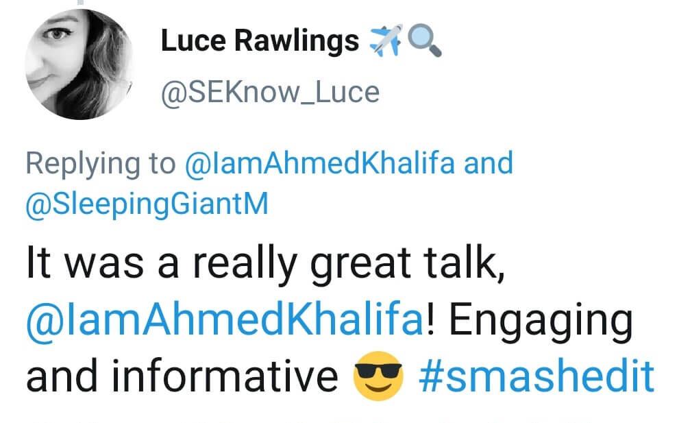 "Screenshot of tweet: ""It was a really great talk @IamAhmedKhalifa! Engaging and informative [cool face emoji] #SmashedIt"""