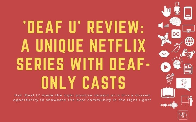 Post image with title: ''Deaf U' Review: A unique netflix series with deaf-only casts: Has 'Deaf U' made the right positive impact or is this a missed opportunity to showcase the deaf community in the right light?'