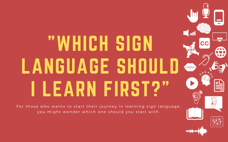 Blog image with text: 'Which sign language should I learn first?' - For those who wants to start their journey in learning sign language, you might wonder which one should you start with.