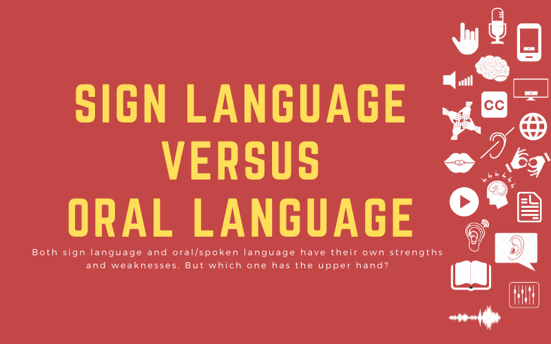 Image post with title: 'Sign language versus oral language - Both sign language and oral/spoken language have their own strengths and weaknesses. But which one has the upper hand?'