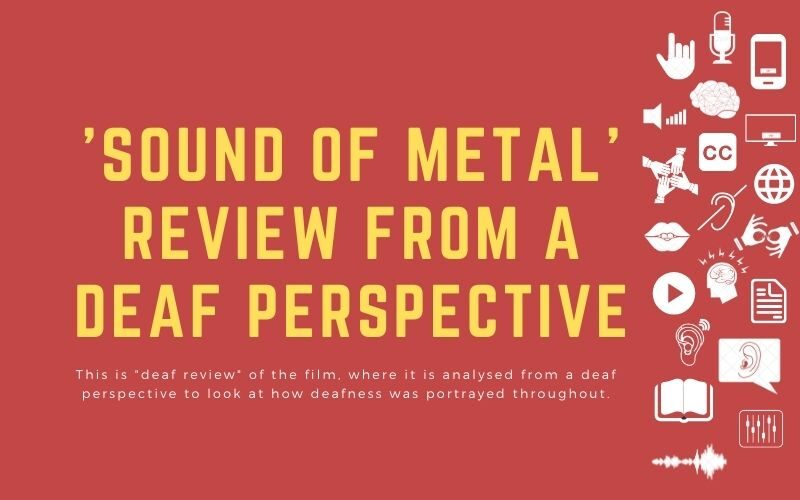 """Blog image with title: 'Sound of Metal' Review from a deaf perspective - This is """"deaf review"""" of the film, where it is analysed from a deaf perspective to look at how deafness was portrayed throughout.'"""