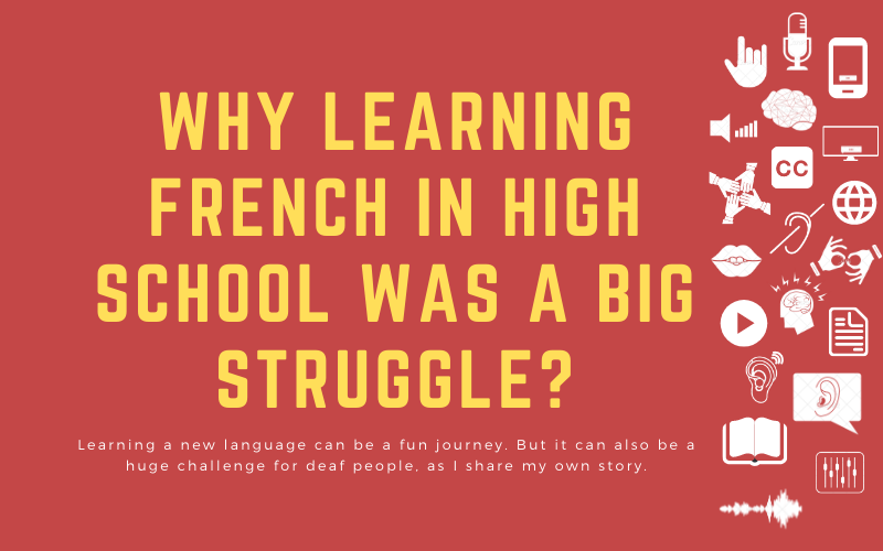 Post image with title: 'Why learning French in High School was a Big Struggle? Learning a new language can be a fun journey. But it can also be a huge challenge for deaf people, as I share my own story'.