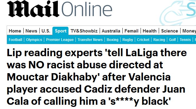 Daily Mail website with the headline: Lip reading experts 'tell LaLiga there was NO racist abuse directed at Mouctar Diakhaby' after Valencia player accused Cadiz defender Juan Cala of calling him a 's****y black'