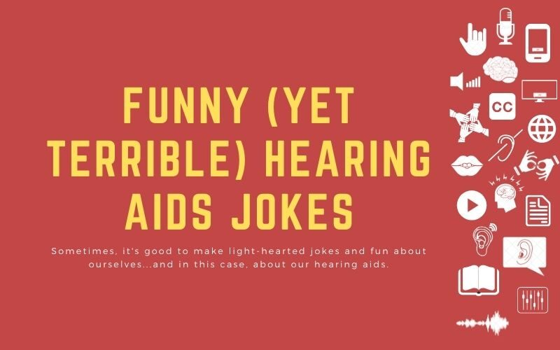 """Text overlay: """"Funny (yet Terrible) Hearing Aids jokes - Sometimes, it's good to make light-hearted jokes and fun about ourselves...and in this case, about our hearing aids."""