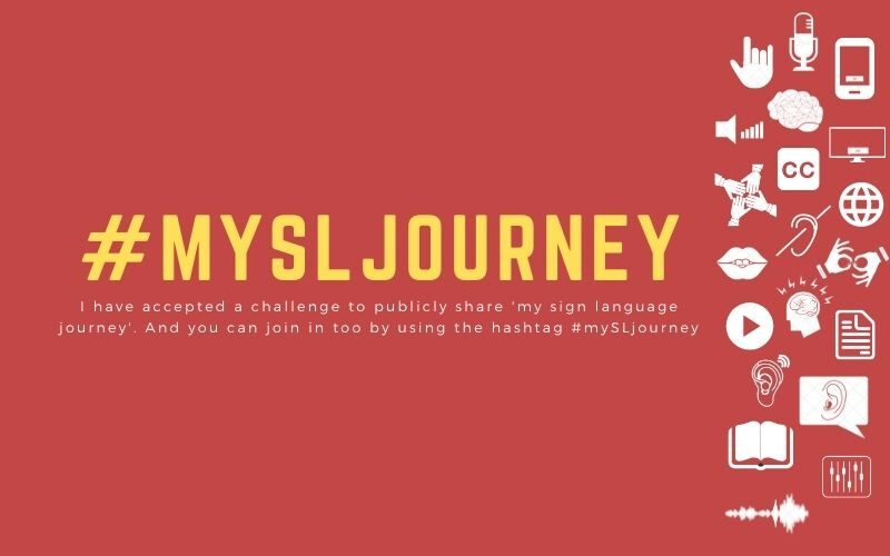 #mySLjourney: I have accepted a challenge to publicly share 'my sign language journey'. And you can join in too by using the hashtag #mySLjourney