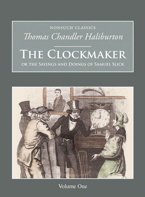 Book cover of The Clockmaker, Or, The Sayings and Doings of Samuel Slick, of Slicksbille